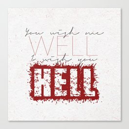 well hell Canvas Print