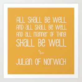All Shall Be Well - Inspirational Quote Typography Julian of Norwich Art Print