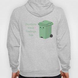 Dustbins have feelings too Hoody
