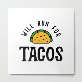 Will Run For Tacos v2 Metal Print
