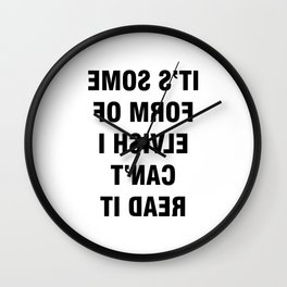 It's some form of elvish I can't read it - ti daer t'nac I hsivle fo mrof emos s'ti Wall Clock