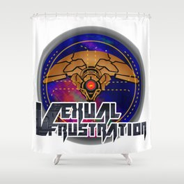 Vexual Frustration Shower Curtain
