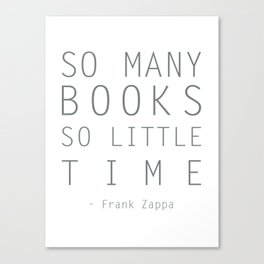 So Many Books So Little Time Zappa Quote Canvas Print