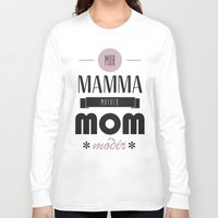 mom Long Sleeve T-shirts featuring Mom by Lilian Lund Jensen