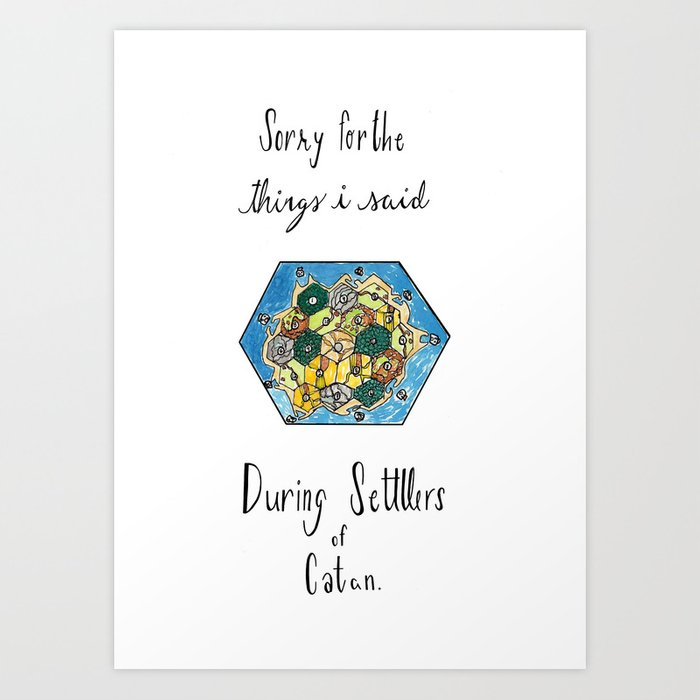 picture regarding Settlers of Catan Printable referred to as Sorry for the Factors I Explained Through Settlers of Catan Artwork Print