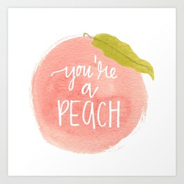 You're a Peach Watercolor Painting Art Print