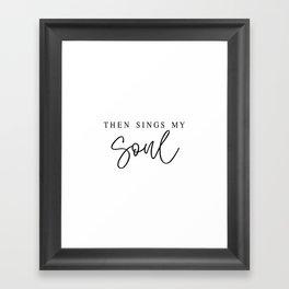 THEN SINGS MY SOUL by Dear Lily Mae Framed Art Print