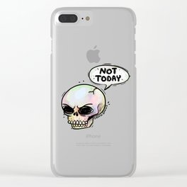 Not Today Clear iPhone Case