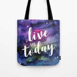 Live for Today Galaxy Typography Watercolor Quote Tote Bag