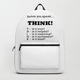 Before you speak... THINK! Backpack