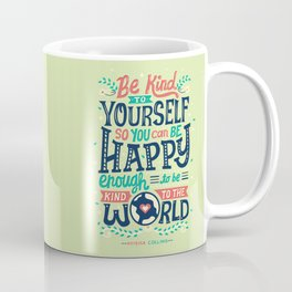 Be kind to yourself Coffee Mug