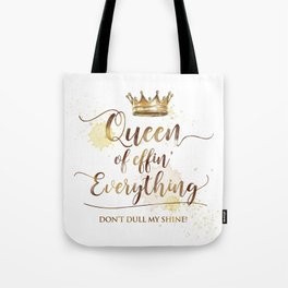 Queen of effin' Everything Tote Bag