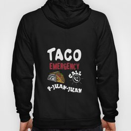 Taco Emergency Call 9-juan-juan For Cinco De Mayo graphic Hoody