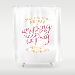 PRAYER OVER WORRY Shower Curtain