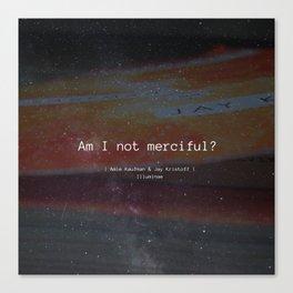 Am I Not Merciful? Canvas Print