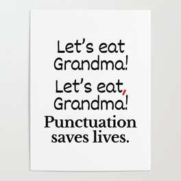 Let's Eat Grandma Punctuation Saves Lives Poster