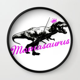 Mothers Day - Mamasaurus Wall Clock