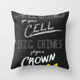 Small Crimes Big Crimes Throw Pillow