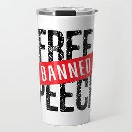 Free Speech Banned Travel Mug