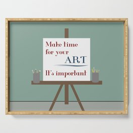 Make Time For Art Serving Tray