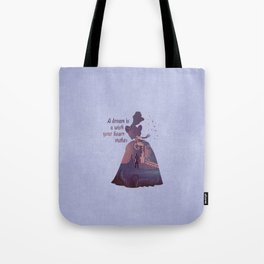"""A Dream Is A Wish Your Heart Makes"" Cinderella Inspired Tote Bag"