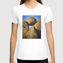 I Can and I Will T-shirt