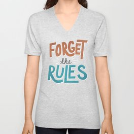 Forget the Rules Unisex V-Neck
