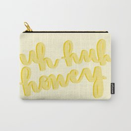 Uh Huh Honey Yellow Carry-All Pouch