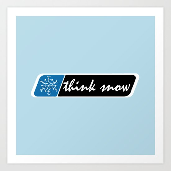 Think Snow Art Print