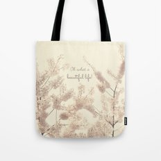 Oh What a Beautiful Life! Tote Bag