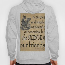 Silence of Our Friends MLKJ quote Hoody