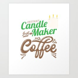 Instant Candle Maker Wick Candlelight Chandler Candlemaking Wax Gift Art Print