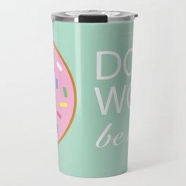 Donut worry be happy Travel Mug