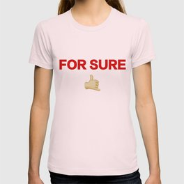 FOR SURE T-shirt