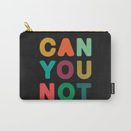 Can You Not Carry-All Pouch