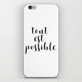 Tout Est Possible, Inspirational Quote, Printable Quote, Wall Art, Inspiring, Gift Idea iPhone Skin