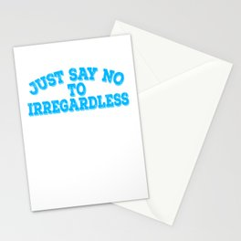 """""""Just Say No To Irregardless"""" tee design. Makes a nice gift to your family and friends too!  Stationery Cards"""