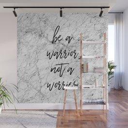 Be A Warrior Not A Worrier Wall Mural