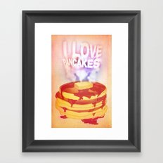 I Love Pancakes Framed Art Print