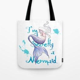 Secretly a Mermaid Tote Bag