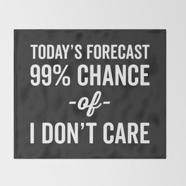 99% Chance Don't Care Funny Quote Throw Blanket