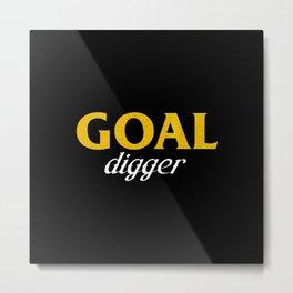 Goal Digger (gold font) Metal Print