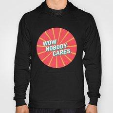 WOW, Nobody Cares Hoody