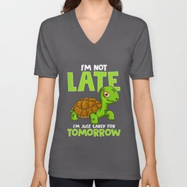 I'm Not Late I'm Just Early For Tomorrow Turtle Unisex V-Neck