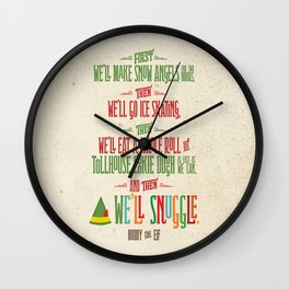 Buddy the Elf! And then...we'll snuggle. Wall Clock