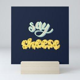 say cheese poster Mini Art Print