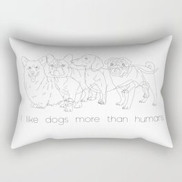 I like dogs more thank humans Rectangular Pillow