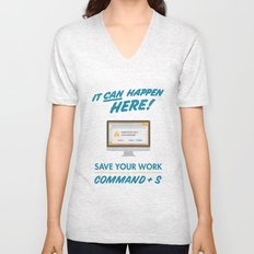 It Can Happen Here - Save Your Work! - Mac Version Unisex V-Neck