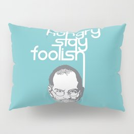 Lab No. 4 - Stay Hungry Stay Foolish Inspirational Quotes Poster Pillow Sham