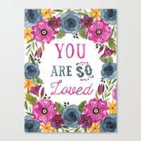 you are so loved Canvas Prints featuring You Are So Loved by Fercute